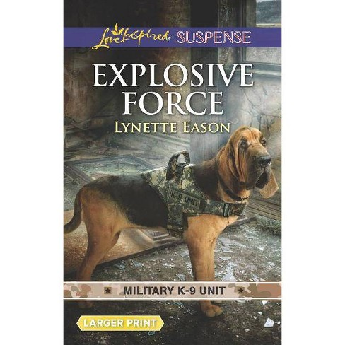 Explosive Force - (Military K-9 Unit) by  Lynette Eason (Paperback) - image 1 of 1