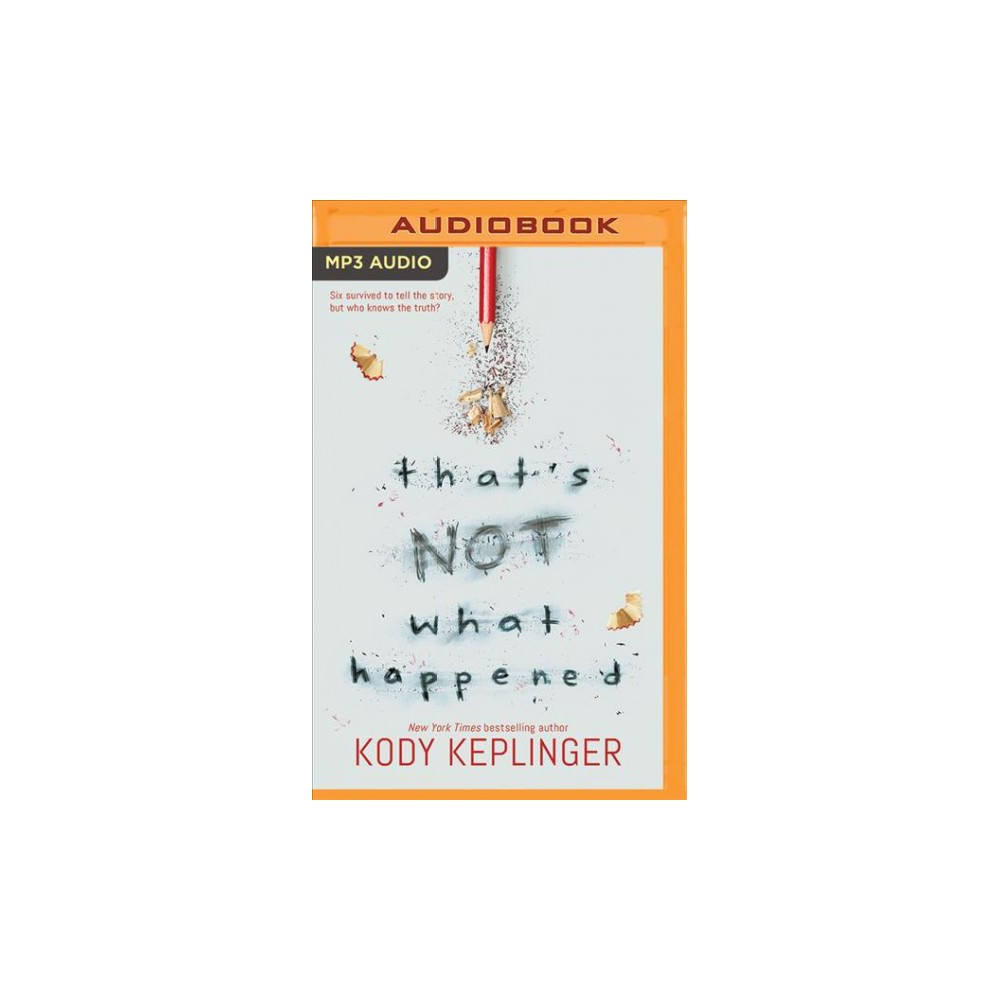 That's Not What Happened - MP3 Una by Kody Keplinger (MP3-CD)