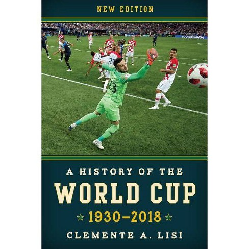 A History of the World Cup - by  Clemente A Lisi (Paperback) - image 1 of 1