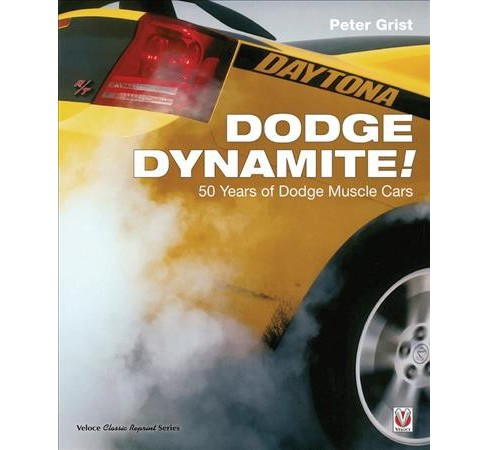 Dodge Dynamite 50 Years Of Dodge Muscle Cars Reprint By Peter