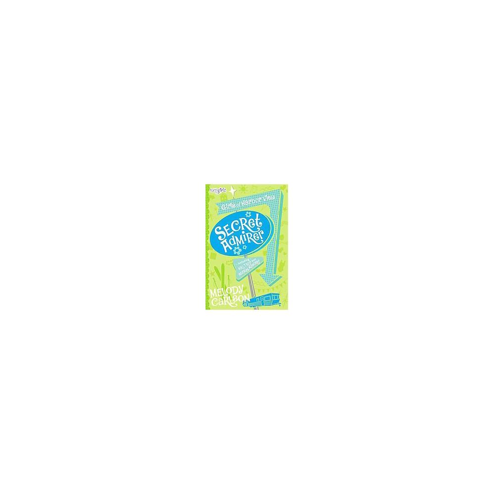 Secret Admirer (Paperback) (Melody Carlson)