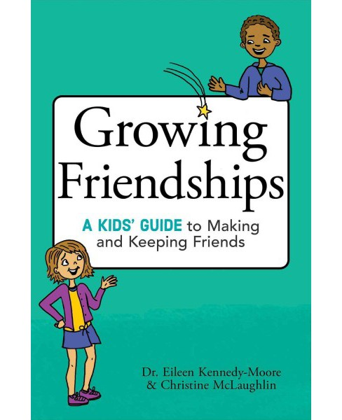 Growing Friendships : A Kids' Guide to Making and Keeping Friends -  (Paperback) - image 1 of 1