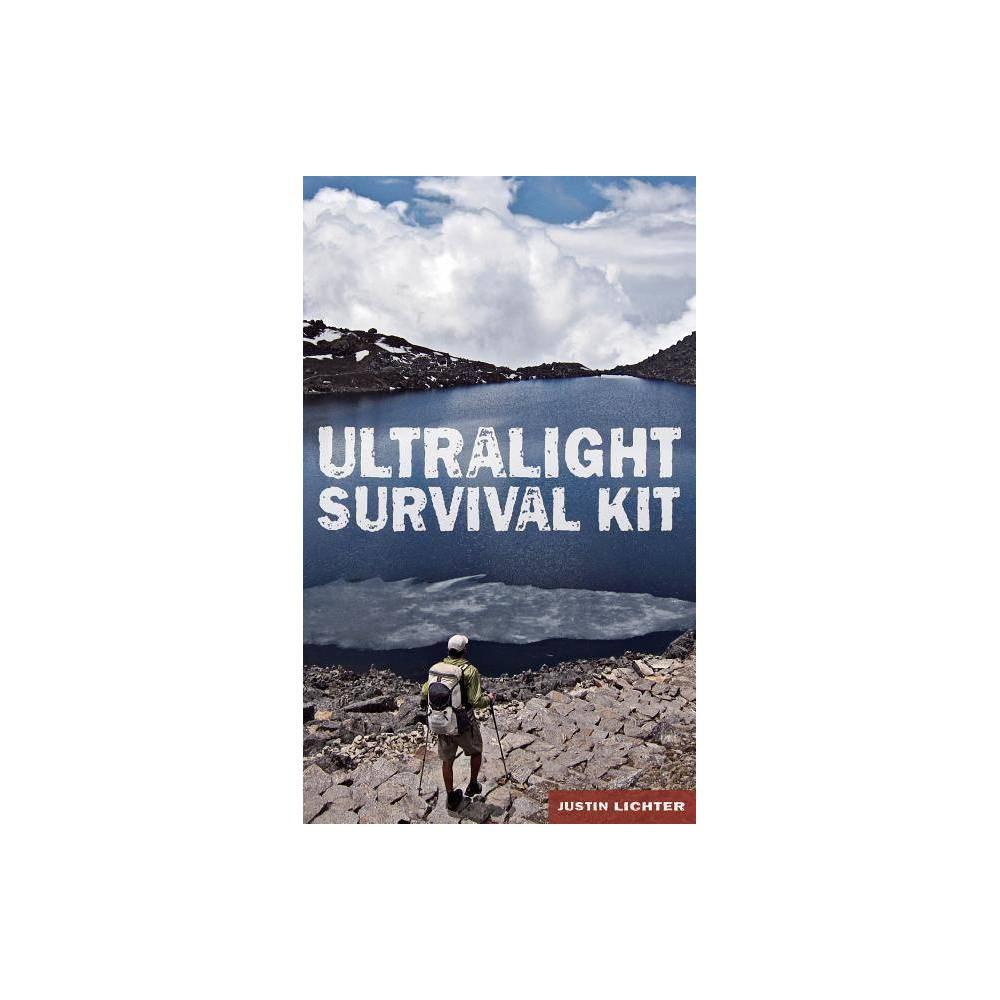 Ultralight Survival Kit By Justin Lichter Paperback
