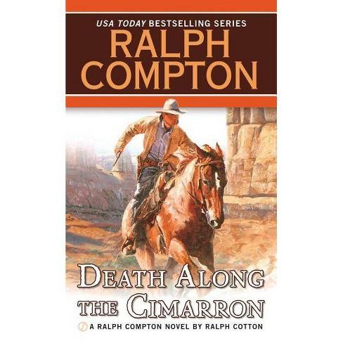 Death Along the Cimarron - (Ralph Compton Novels (Paperback)) by  Ralph Cotton & Ralph Compton - image 1 of 1