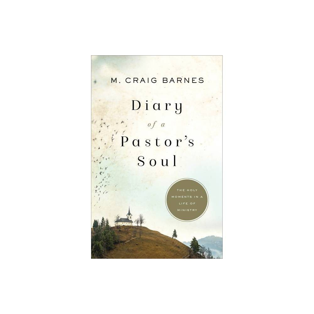 Diary Of A Pastor S Soul By M Craig Barnes Paperback