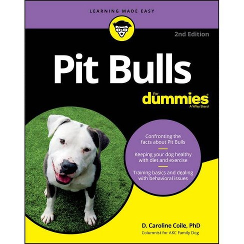 Pit Bulls for Dummies - 2nd Edition by  D Caroline Coile (Paperback) - image 1 of 1