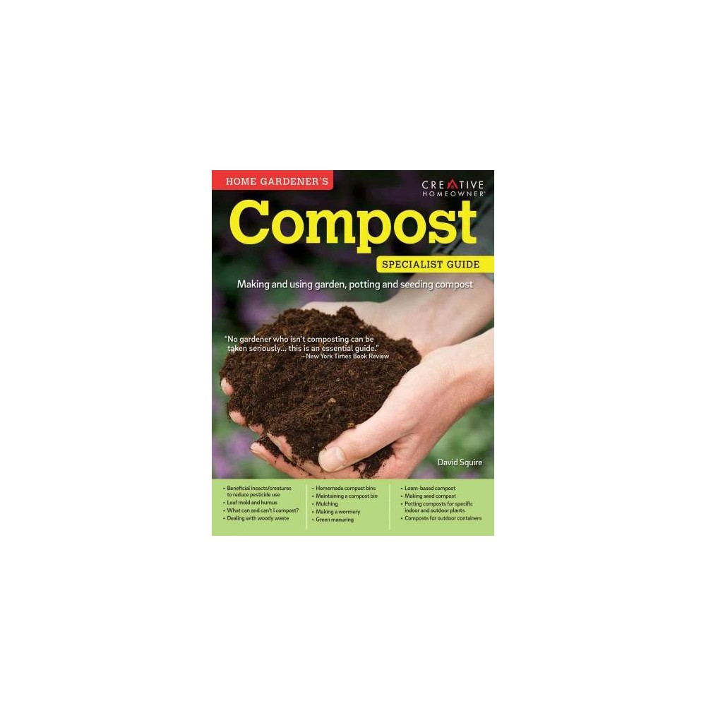 Home Gardener's Compost : Making and using garden, potting and seeding compost (Reissue) (Paperback)