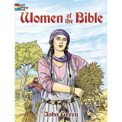 Women of the Bible - (Dover Coloring Books) by  John Green (Paperback)