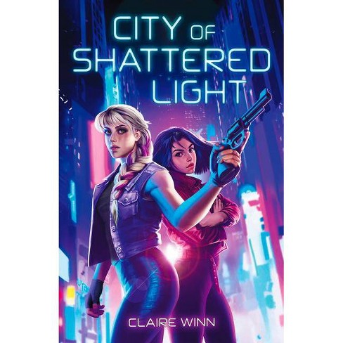 City of Shattered Light - by  Claire Winn (Paperback) - image 1 of 1