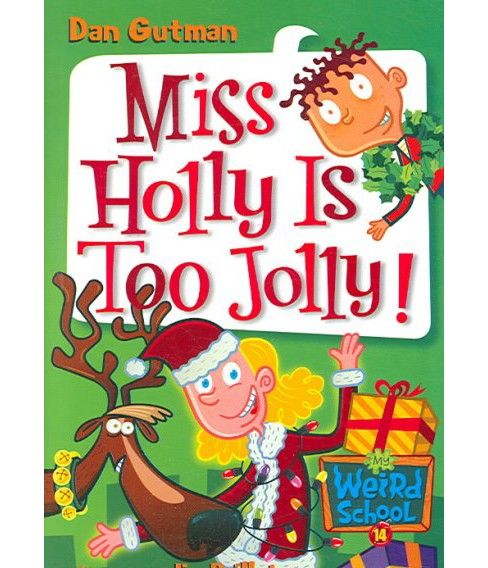 Miss Holly Is Too Jolly! (Paperback) (Dan Gutman) - image 1 of 1
