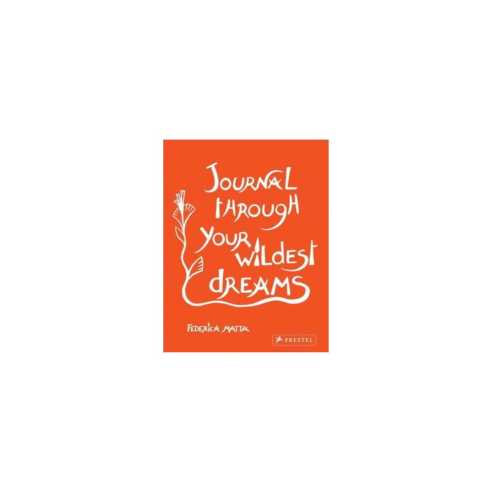 Journal Through Your Wildest Dreams (Paperback) (Federica Matta)
