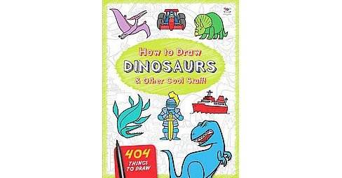 How to Draw Dinosaurs & Other Cool Stuff (Paperback) - image 1 of 1