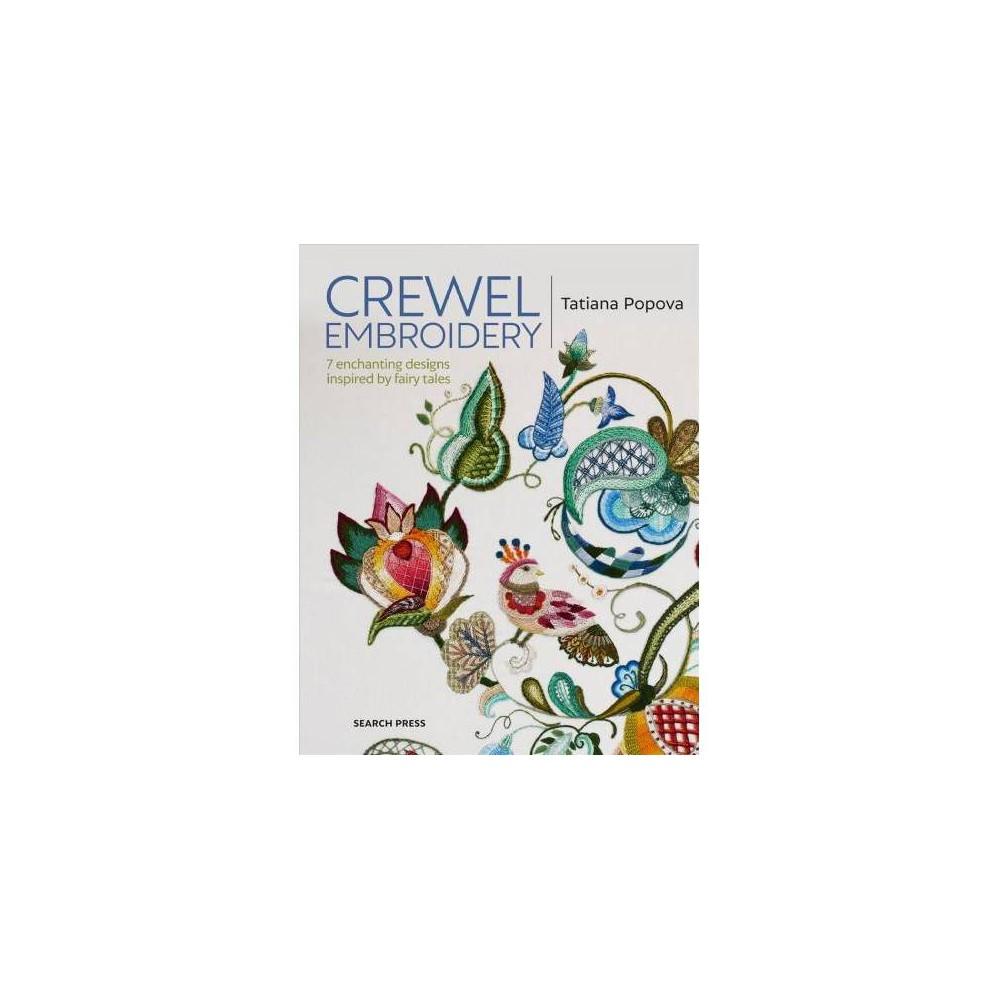 Crewel Embroidery - by Tatiana Popova (Paperback)