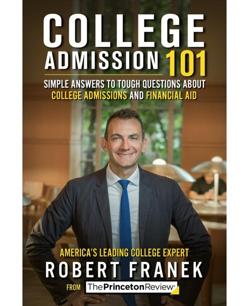 College Admission 101 : Simple Answers to Tough Questions About College Admissions and Financial Aid - image 1 of 1