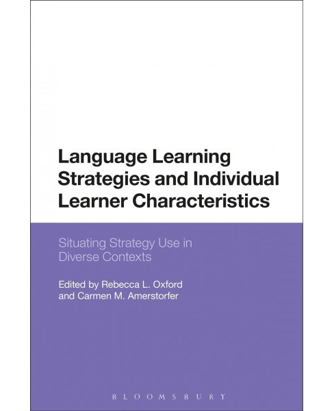Language Learning Strategies and Individual Learner Characteristics : Situating Strategy Use in Diverse - image 1 of 1