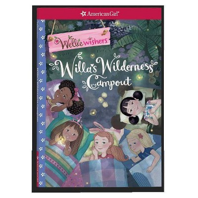 Willa's Wilderness Campout -  (Wellie Wishers) by Valerie Tripp (Paperback)