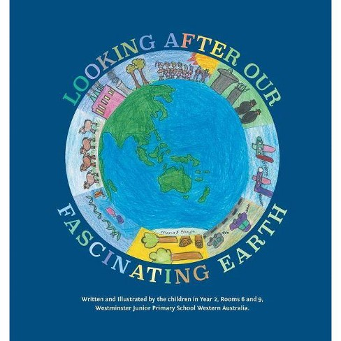 Looking After Our Fascinating Earth - by  School Westminster (Paperback) - image 1 of 1