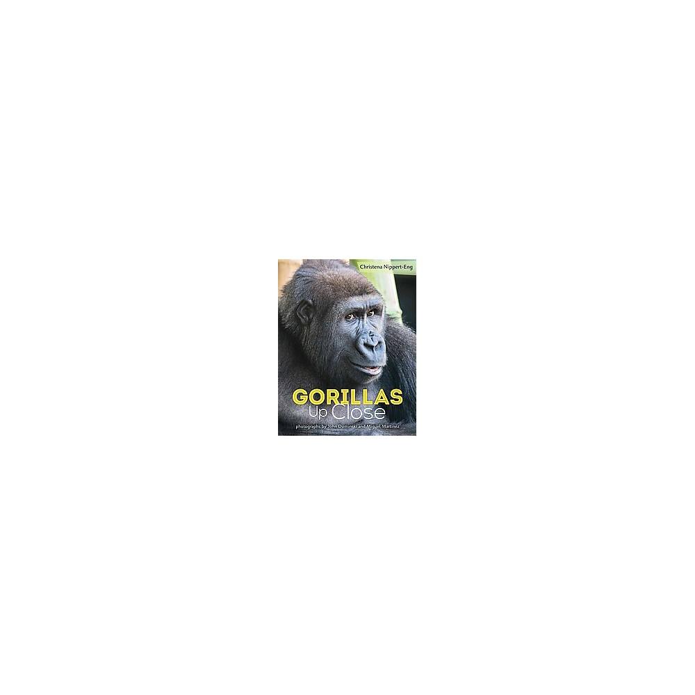 Gorillas Up Close (Hardcover) (Christena Nippert-Eng)