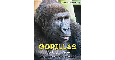 Gorillas Up Close (Hardcover) (Christena Nippert-Eng) - image 1 of 1