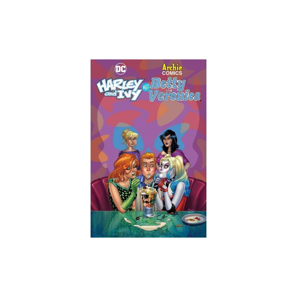 Harley & Ivy Meet Betty & Veronica - by Paul Dini (Paperback)