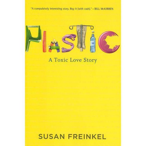 Plastic - by  Susan Freinkel (Hardcover) - image 1 of 1
