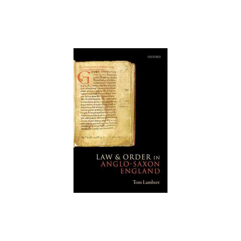Law and Order in Anglo-Saxon England (Hardcover) (Tom Lambert)