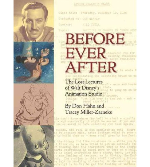 Before Ever After : The Lost Lectures of Walt Disney's Animation Studio (Deluxe) (Hardcover) (Don Hahn & - image 1 of 1