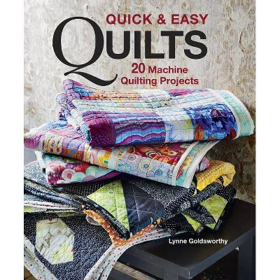 Quick & Easy Quilts - by Lynne Goldsworthy (Paperback)