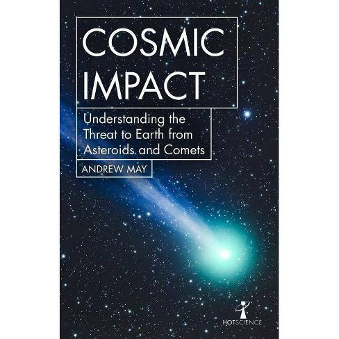 Cosmic Impact - (Hot Science) by  Andrew May (Paperback) - image 1 of 1