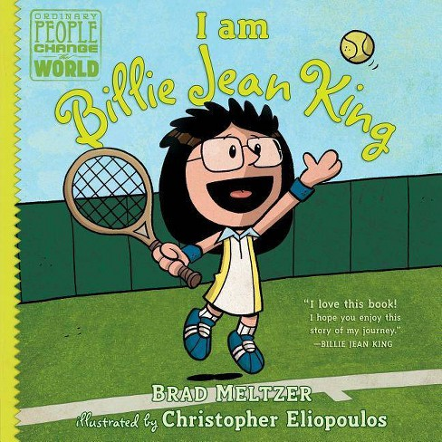 I Am Billie Jean King - (Ordinary People Change the World) by  Brad Meltzer (Hardcover) - image 1 of 1