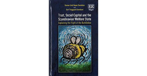 Trust, Social Capital and the Scandinavian Welfare State : Explaining the Flight of the Bumblebee - image 1 of 1
