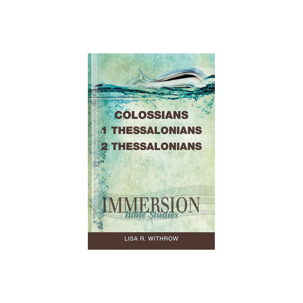 Immersion Bible Studies Colossians 1 Thessalonians 2 Thessalonians Paperback