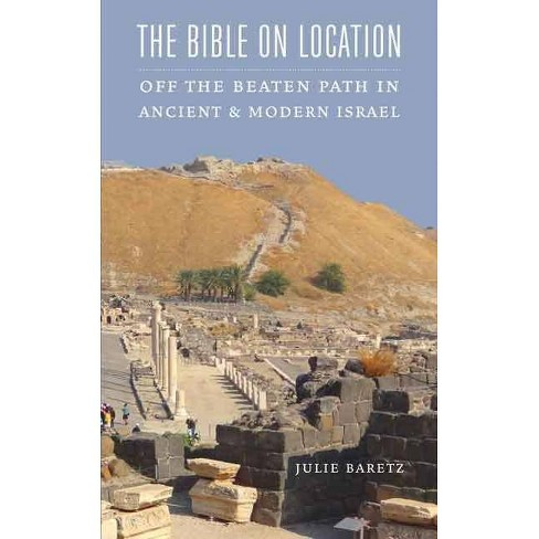 The Bible on Location - by  Julie Baretz (Paperback) - image 1 of 1