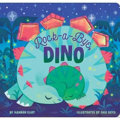Rock-A-Bye, Dino - by Hannah Eliot (Board Book)