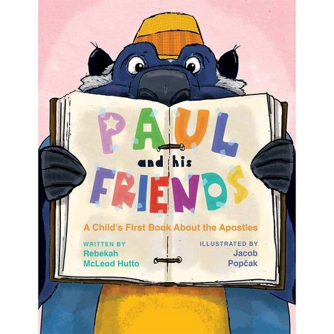 Paul and His Friends - by  Rebekah McLeod Hutto (Paperback) - image 1 of 1