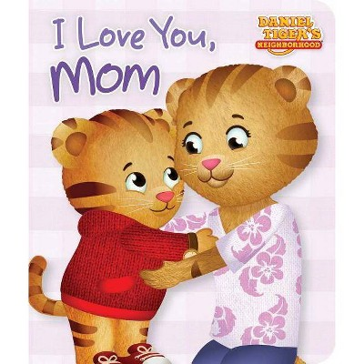 I Love You, Mom - (Daniel Tiger's Neighborhood)(Board_book)