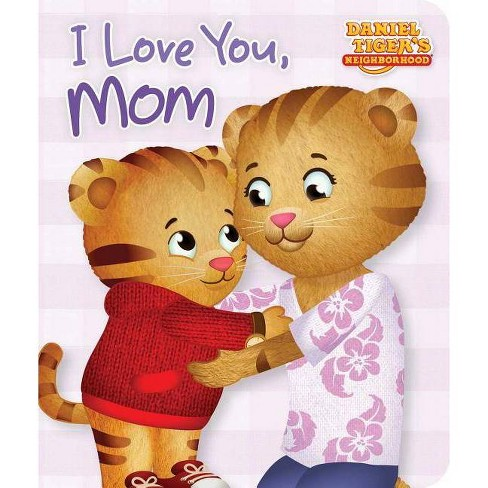 I Love You, Mom - (Daniel Tiger's Neighborhood) (Board_book) - image 1 of 1
