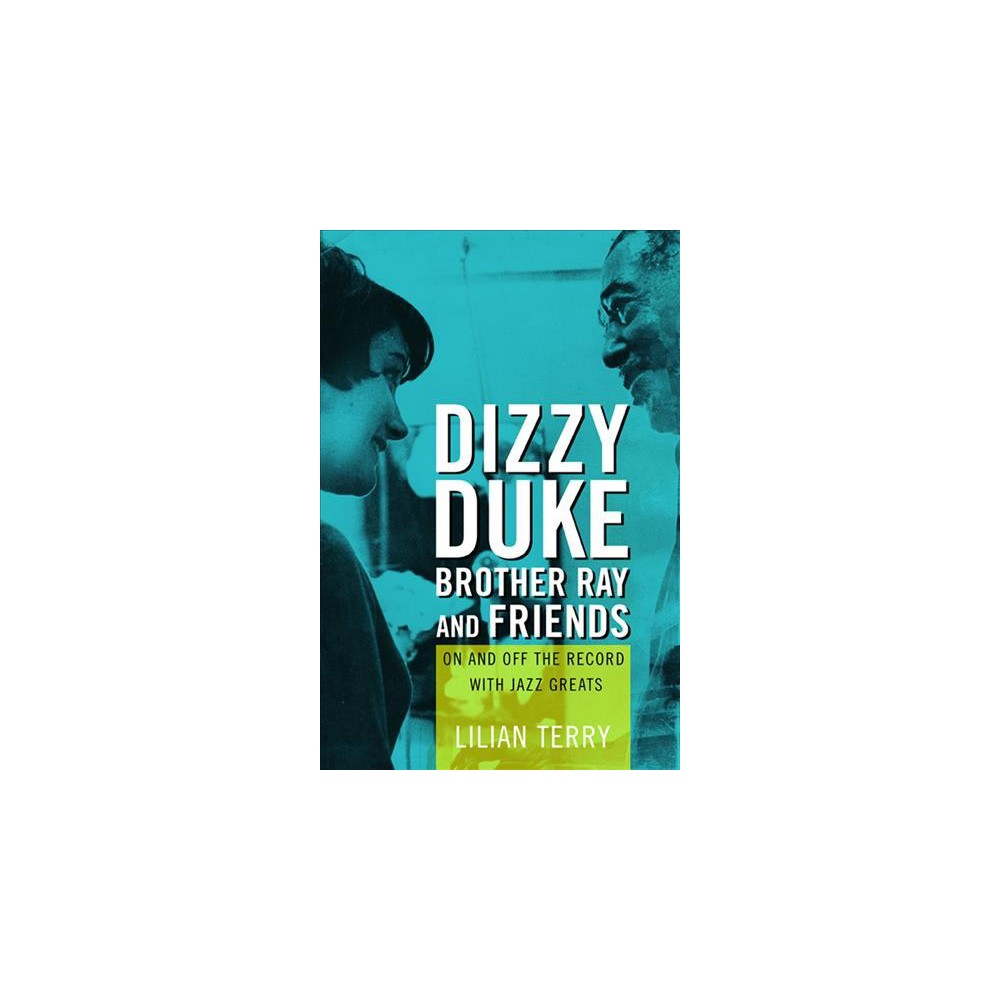 Dizzy, Duke, Brother Ray, and Friends : On and Off the Record with Jazz Greats (Paperback) (Lillian