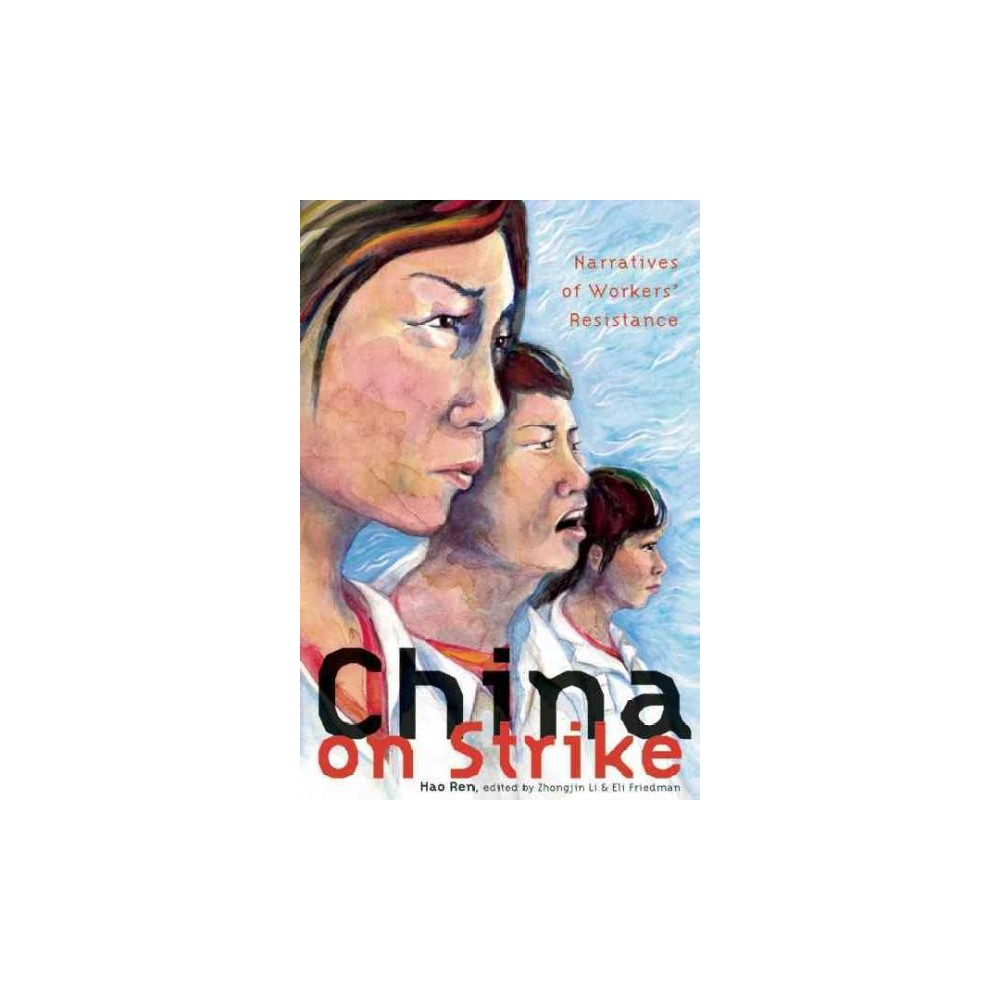China on Strike : Narratives of Workers' Resistance (Paperback)