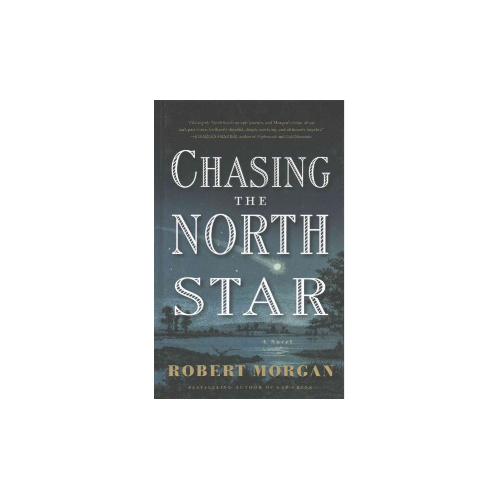 Chasing the North Star (Large Print) (Hardcover) (Robert Morgan)