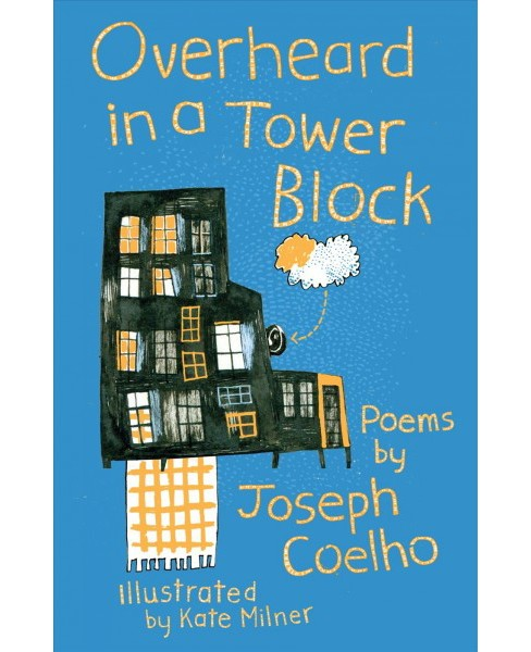 Overheard in a Tower Block -  by Joseph Coelho (Paperback) - image 1 of 1
