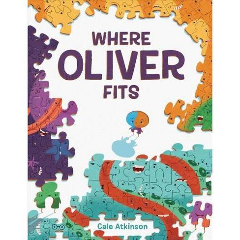 Where Oliver Fits - by  Cale Atkinson (Board_book) - image 1 of 1