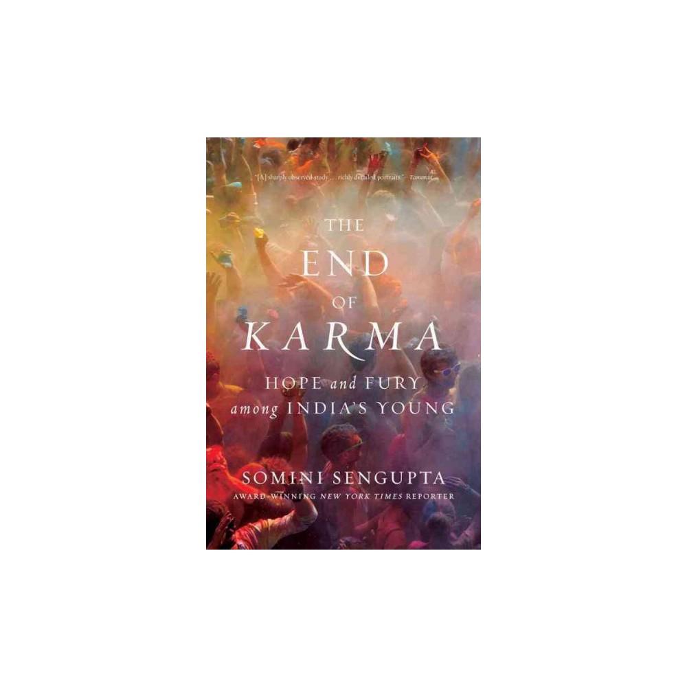End of Karma : Hope and Fury Among India's Young (Reprint) (Paperback) (Somini Sengupta)