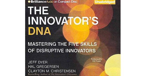 Innovator's DNA : Mastering the Five Skills of Disruptive Innovators (Unabridged) (CD/Spoken Word) - image 1 of 1