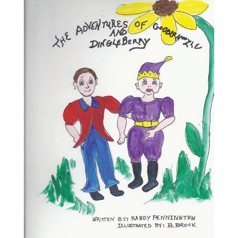 The Adventures of Goobernoozle and Dingleberry - by  Randy Pennington (Paperback) - image 1 of 1