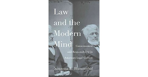 Law and the Modern Mind : Consciousness and Responsibility in American Legal Culture (Hardcover) - image 1 of 1
