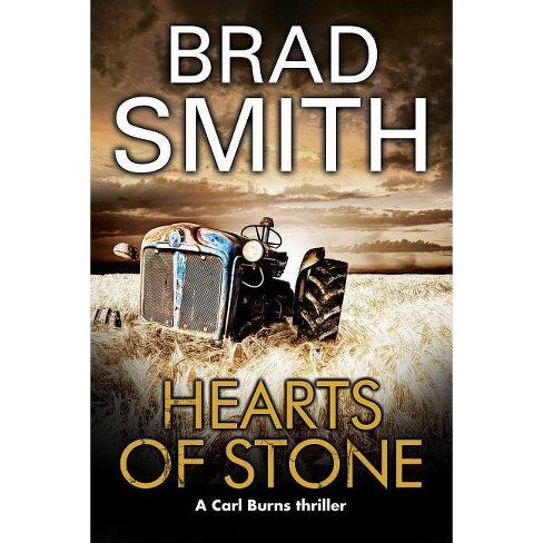 Hearts of Stone - (Carl Burns Thriller) by  Brad Smith (Hardcover) - image 1 of 1