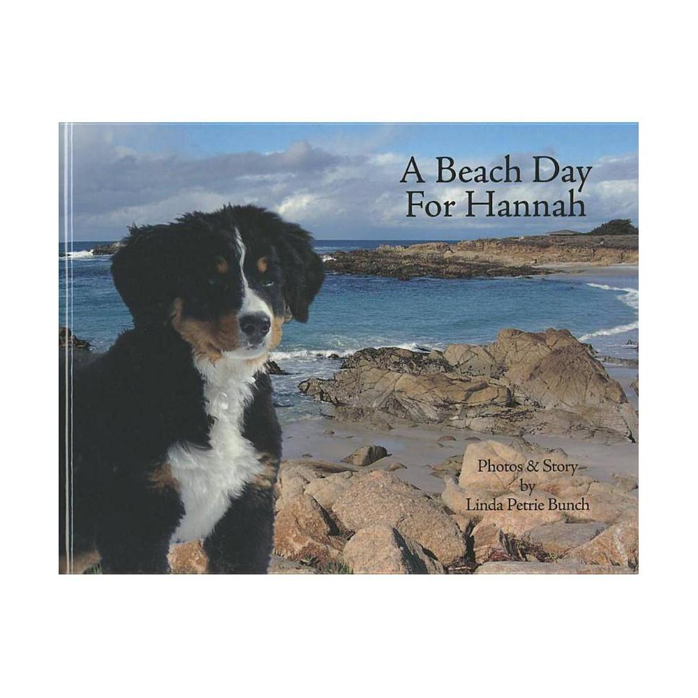 A Beach Day For Hannah Mountain Dog Books By Linda Petrie Bunch Hardcover