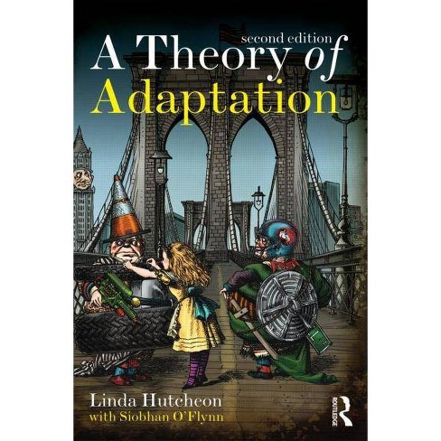 A Theory of Adaptation - 2 Edition by  Linda Hutcheon (Paperback) - image 1 of 1