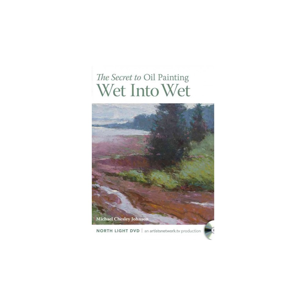 Secret of Oil Painting Wet Into Wet (Hardcover) (Michael Chesley Johnson)